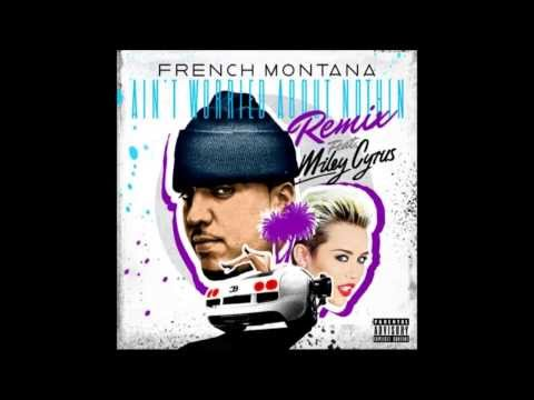 Miley Cyrus - Ain't Worried Bout Nothin (Remix) ♫ Ft. French Montana `