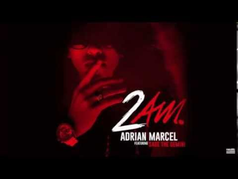 "Adrian Marcel ""2AM"" feat Sage The Gemini"