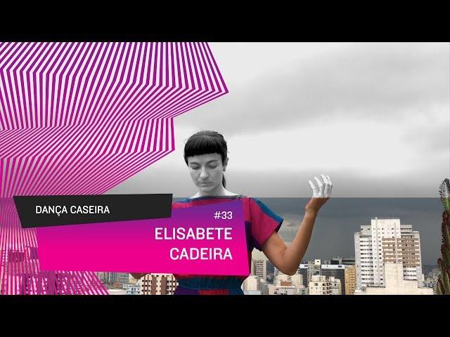 Dança Caseira: Elisabete (ep 33) - CADEIRA