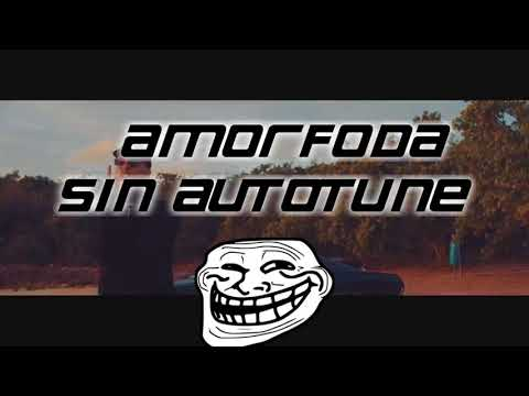 Bad Bunny- Amorfoda (SIN AUTOTUNE)