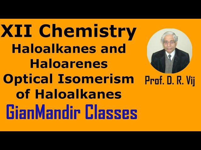 XII Chemistry | Haloalkanes and Haloarenes | Optical Isomerism of Haloalkanes by Gaurav Sir
