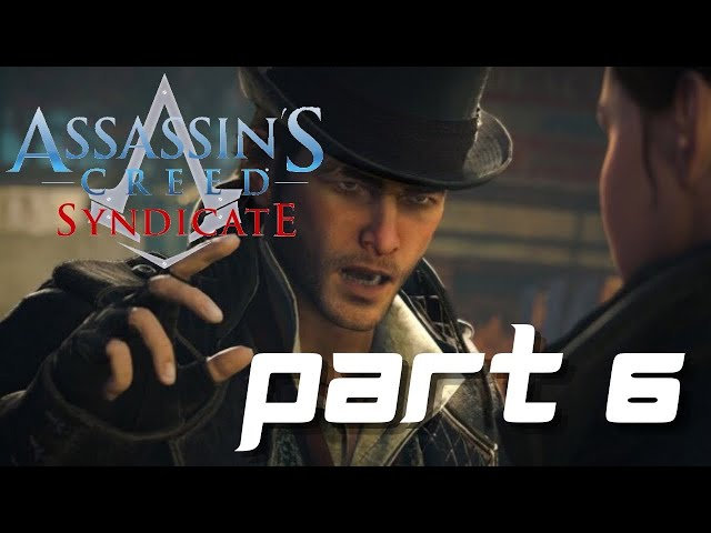 Assassin's Creed Syndicate Gameplay Part 6 - A Spoonful Of Syrup