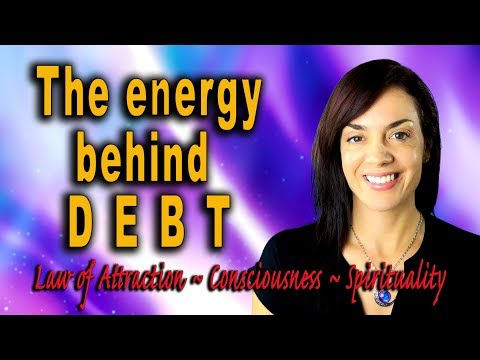 The Energy of Debt (What Causes Debt)