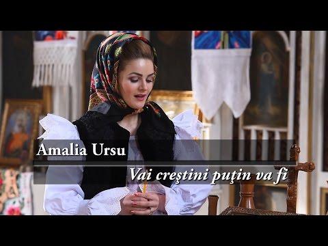 Amalia Ursu. Priceasna, Vai crestini putin va fi !