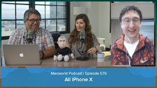iPhone X. Duh. And your comments and questions | Macworld Podcast ep. 579