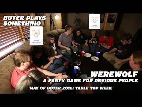 Boter Plays Werewolf: A Party Game for Devious People: Table Top Week, Day 4