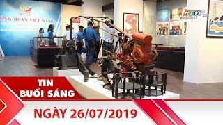 Tin Buổi Sáng - Ngày 26/07/2019 - HTV Tin Tức Mới Nhất