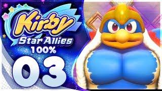 Kirby Star Allies - 100% Walkthrough: Dream Land | Part 3! KING DEDEDE!