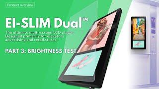 Elevator Advertising Dual LCD Display - Ei-Slim Dual. Part 3: Brightness Test