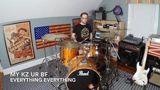 MY KZ, UR BF (Drum Cover) - Everything Everything
