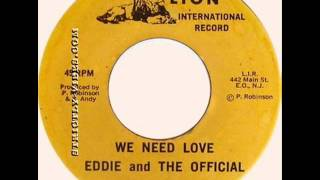Eddie Robinson & The Official - We Need Love [Lion International]