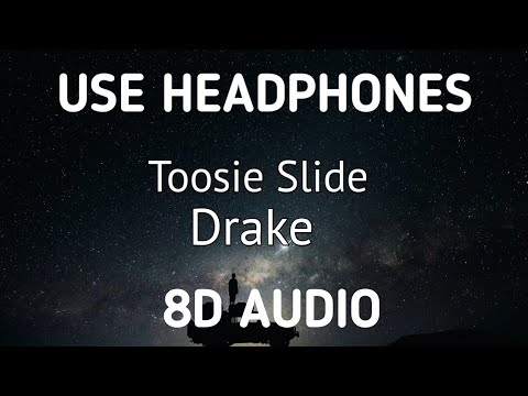 Drake - Toosie Slide | 8D AUDIO