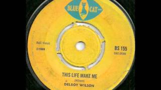 Delroy Wilson - This Life Makes me Wonder (Blue cat 1969)