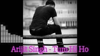 Arijit Singh - Tum-Hi-Ho