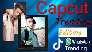 Capcut Trending Editing Full Tutorial || Tiktok /WhatsApp Trending Video || Urdu/Hindi