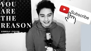YOU ARE THE REASON by Calum Scott Cover by ERWOLF  ERWOLF TV 2019