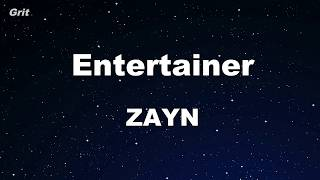 Entertainer - ZAYN Karaoke 【With Guide Melody】 Instrumental