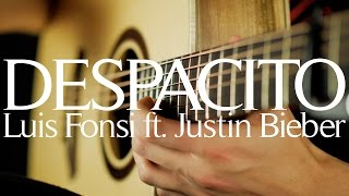 Despacito - Luis Fonsi ft. Justin Bieber & Daddy Yankee - Fingerstyle Guitar Cover