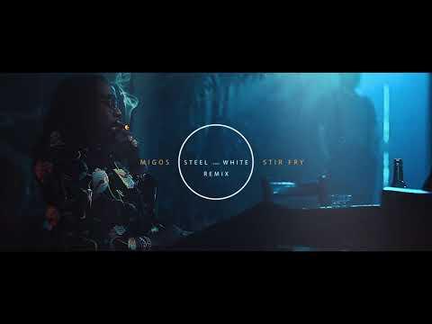 Migos - Stir Fry ( Steel and White Remix )