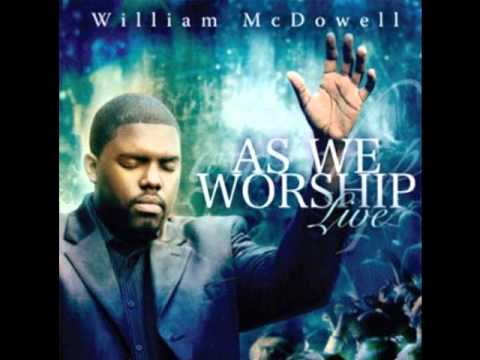 William McDowell -  As We Worship