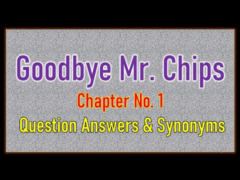 Download 'Good Bye Mr.  Chips' Chapter No  1 Past Paper Based Question Answers & Synonyms