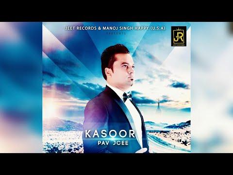 Kasoor - Pav Jcee (Official Video) | Jeet Records | New Punjabi Songs 2018