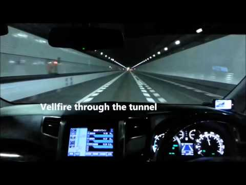 Vellfire through the tunnel
