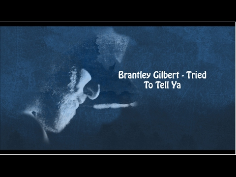 Brantley Gilbert - Tried To Tell Ya (With Lyrics)
