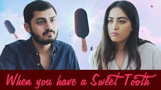 When you have a Sweet-Tooth | MangoBaaz