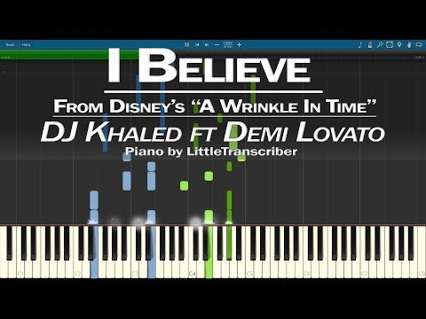 DJ Khaled - I Believe (Piano Cover) From Disney's 'A Wrinkle In Time' ft Demi Lovato Soundtrack