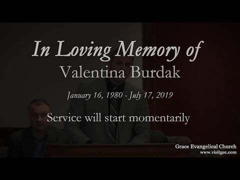 Funeral Service - Saturday 7/20 - Valentina Burdak -