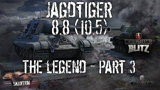 Jagdtiger 8.8 - The Legend Pt3 - Wot Blitz
