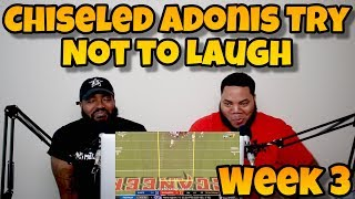 Chiseled Adonis 2019 NFL Week 3 Game Highlight Commentary Try Not To Laugh