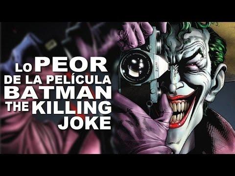 Lo Peor de la película Batman:The Killing Joke