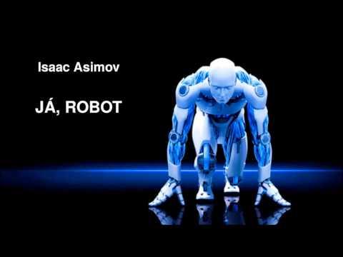ISAAC ASIMOV. JÁ, ROBOT. AUDIOKNIHA