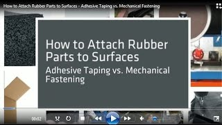 How to Attach Rubber Parts to Surfaces   Adhesive Taping vs  Mechanical Fastening