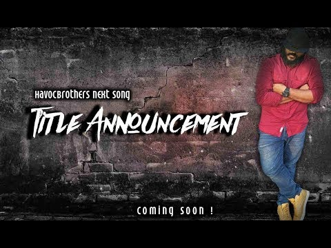 Havoc Brothers Next Song Title Announcement 2017