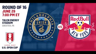 Live Video: 2016 Lamar Hunt U.S. Open Cup - Round of 16: Philadelphia Union vs. New York Red Bulls