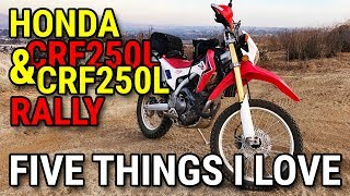 Five Things I LOVE About the Honda CRF250L & CRF250L Rally - The Best All-Around 250cc Dual Sport