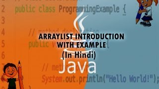 JAVA ARRAYLIST INTRODUCTION WITH EXAMPLE (IN HINDI)