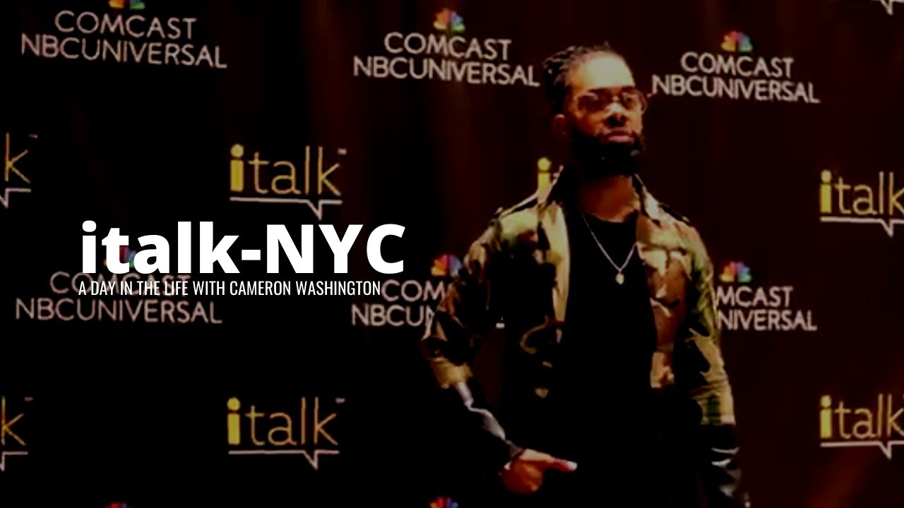 A Day In the Life With Cameron Washington- iTalk NYC