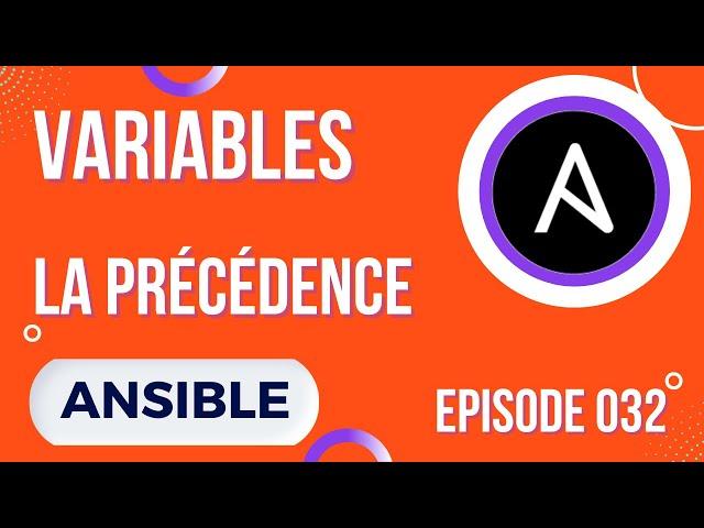 ANSIBLE - 32. LA PRECEDENCE DES VARIABLES (HIERARCHIE)