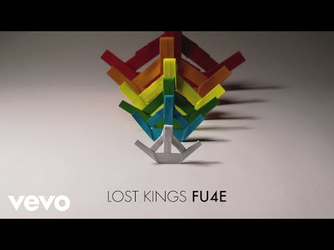 Lost Kings - FU4E (Audio)