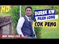 BUREK TERBARU 2019 ~ PILEH LONG COK PENG ~ ( Official Video HD )