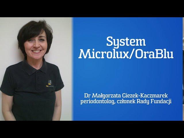 PROFILAKTYKA: Dr Małgorzata Giezek-Kaczmarek - System Microlux/OraBlu.