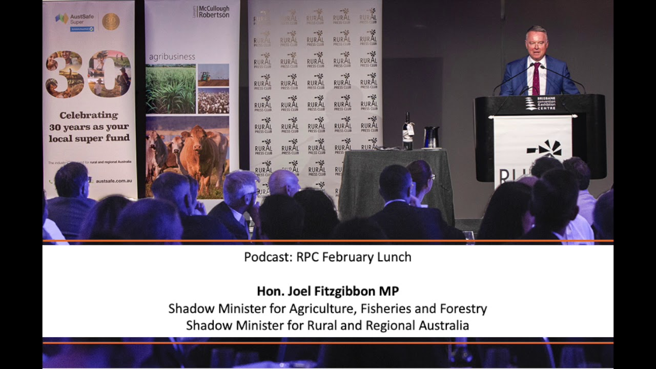 February Lunch with Hon  Joel Fitzgibbon MP - Rural Press Club