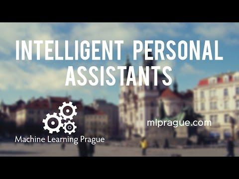 Intelligent Personal Assistants - MLprague 2016
