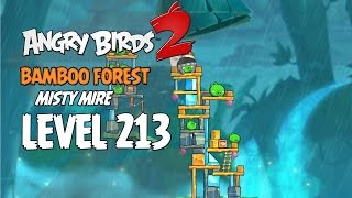 Angry Birds 2 Level 213 Bamboo Forest Misty Mire 3 Star Walkthrough