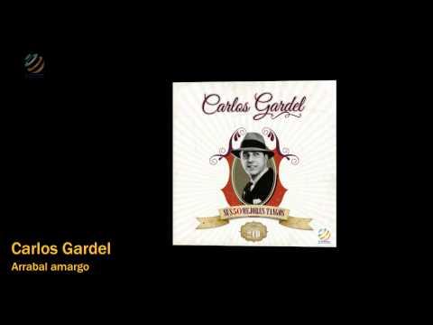 Carlos Gardel - Arrabal Amargo
