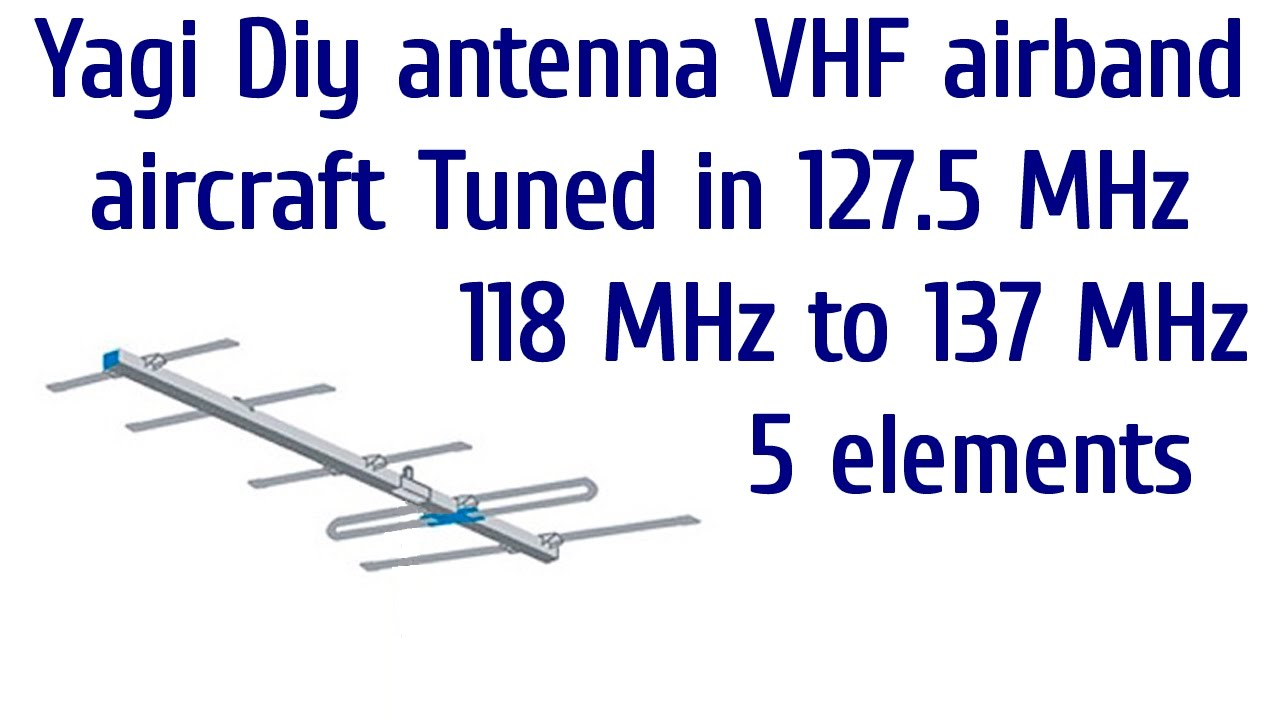 Yagi Diy antenna VHF airband aircraft homemade HD